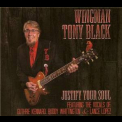 Tony 'wingman' Black - Justify Your Soul '2014