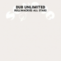 Bullwackies All Stars - Dub Unlimited '2006