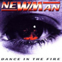 Newman - Dance In The Fire '2000