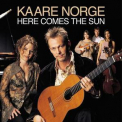 Kaare Norge - Here Comes The Sun '2003