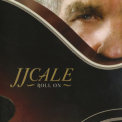 J. J. Cale - Roll On '2009