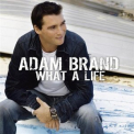 Adam Brand - What A Life '2006