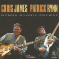 Chris James And Patrick Rynn - Gonna Boogie Anyway '2010