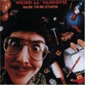 Weird Al Yankovic - Dare To Be Stupid '1985