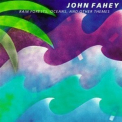 John Fahey - Rain Forests, Oceans, And Other Themes '1985