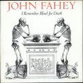 John Fahey - I Remember Blind Joe Death '1987