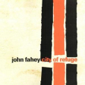 John Fahey - City Of Refuge '1997