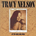 Tracy Nelson - In The Here And Now '1993