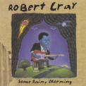 Robert Cray Band, The - Some Rainy Morning '1995