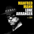 Manfred Mann - Lone Arranger '2014