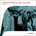 Charlie Parker & Dizzy Gillespie - Together '2011