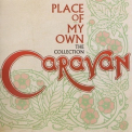 Caravan - Place Of My Own - The Collection '2014