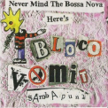Bloco Vomit - Never Mind The Bossa Nova '1998