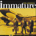 Immature - The Journey '1997