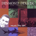 Desmond Dekker & The Aces - Music Like Dirt '1992