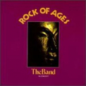 Band, The - Rock Of Ages (2CD) '2001