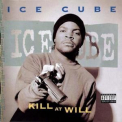 Ice Cube - Kill At Will '1991