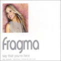 Fragma - Say That You're Here (CD2) [CDM] '2001