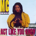 Mc Lyte - Act Like You Know '1991