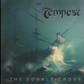 Tempest - The Double Cross '2006