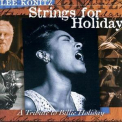 Lee Konitz - Strings For Holiday - A Tribute To Billie Holiday '1996