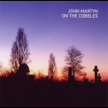 John Martyn - On The Cobbles '2004