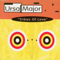 Ursa Major - Tribes Of Love '1994
