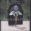 Tim Wheater - Incantation '1999