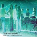 Boards Of Canada - Music Has The Right To Children [re 2006] '1998