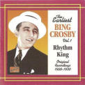 Bing Crosby - Earliest Recordings Vol. 1: Rhythm King '2003