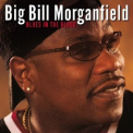 Big Bill Morganfield - Blues In The Blood '2003