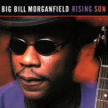 Big Bill Morganfield - Rising Son '1999