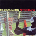 Great Jazz Trio, The - Autumn Leaves '2008