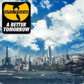 Wu-tang Clan - A Better Tomorrow '2014