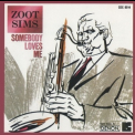 Zoot Sims - Somebody Loves Me '1996