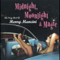 Henry Mancini - Midnight, Moonlight & Magic '2004
