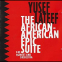 Yusef Lateef - The African-american Epic Suite '1993