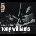 Tony Williams - Mosaic Select 24 '2006