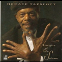 Horace Tapscott - Thoughts Of Dar Es Salaam '1997