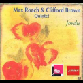 Max Roach & Clifford Brown Quintet - Jordu '2005