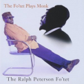 Ralph Peterson - The Fo'tet Plays Monk '1997