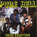 Pure Hell - Noise Addiction '2005