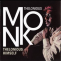 Thelonious Monk - Thelonious Himself + portrait Of An Ermite '2010