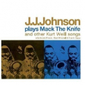 J.j. Johnson - Plays Mack The Knife '2009