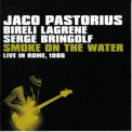Jaco Pastorius - Smoke On The Water: Live In Rome, 1986 '2007