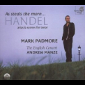 Handel - Handel: As Steals The Morn - Arias For Tenor - Mark Padmore '2007