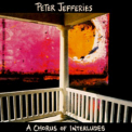 Peter Jefferies - A Chorus Of Interludes '1996