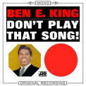 Ben E. King - Don't Play That Song! '1962