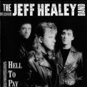 Jeff Healey Band, The - Hell To Pay '1990