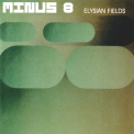 Minus 8 - Elysian Fields '2000